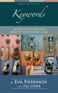 KEYWORDS: Answers to Key Questions Asked of the Pathwork Guide
