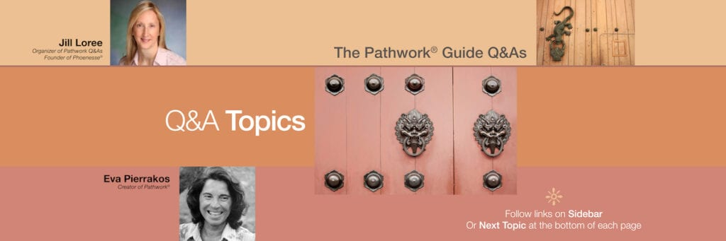 Read all Q&A topics from the Pathwork Guide
